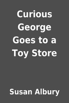 Curious George Goes to a Toy Store by Susan…