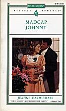 Madcap Johnny by Jeanne Carmichael