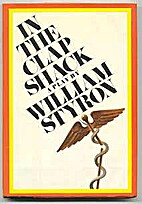 In the Clap Shack by William Styron
