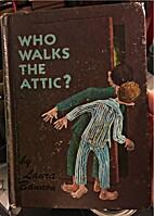 Who walks the attic? by Laura Bannon