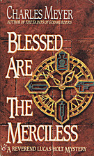 Blessed Are the Merciless by Charles Meyer