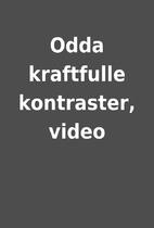 Odda kraftfulle kontraster, video