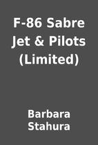 F-86 Sabre Jet & Pilots (Limited) by Barbara…