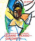 Cézanne, Picasso, Giacometti : Meisterwerke…