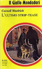 L'ultimo strip-tease by Cornell Woolrich