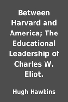 Between Harvard and America; The Educational…