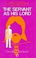 The Servant as His Lord by Oswald Chambers