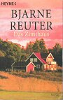 Das Zimthaus: Roman - Bjarne Reuter