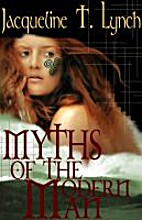 Myths of the Modern Man by Jacqueline T.…