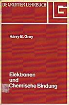 Elektronen und chemische Bindung by Harry B.…