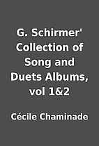 G. Schirmer' Collection of Song and Duets…