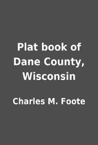 Plat book of Dane County, Wisconsin by…