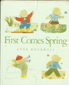 First Comes Spring by Anne F. Rockwell