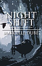 Night Shift by Marcelle Dub�