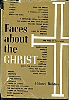 Faces about the Christ by Holmes Rolston