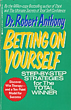 Betting on Yourself: Step by Step Strategies…