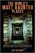 The Worlds Most Haunted Places: From The…