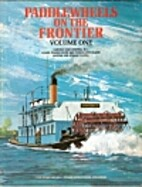 Paddlewheels on the Frontier: Volume One &…