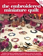 The Embroidered Miniature Quilt by Helen…