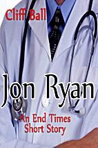 Jon Ryan: An End Times Short Story (The End…