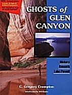 Ghosts of Glen Canyon: History Beneath Lake…