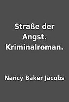 Straße der Angst. Kriminalroman. by Nancy…