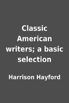Classic American writers; a basic selection…