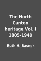 The North Canton heritage Vol. I 1805-1940…