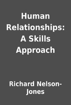 Human Relationships: A Skills Approach by…