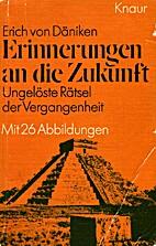 Erinnerungen an die Zukunft by Erich von…