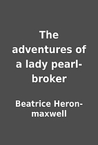 The adventures of a lady pearl-broker by…