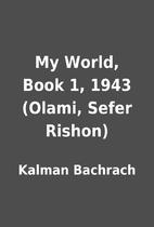 My World, Book 1, 1943 (Olami, Sefer Rishon)…