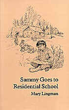 Sammy goes to residential school by Mary…