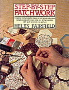 Step-By-Step Patchwork: Complete…
