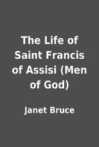 The Life of Saint Francis of Assisi (Men of…