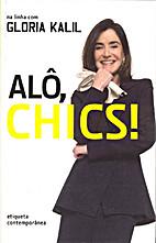 Alô, Chics! by Gloria Kalil