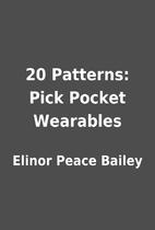 20 Patterns: Pick Pocket Wearables by Elinor…