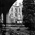 De Conventuelen. 170 jaar paters in Halle.…