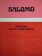 Salomo : verklaring van een bijbelgedeelte…