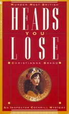 Heads You Lose by Christianna Brand