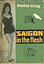 Saigon in the Flesh by Doanbich Letrang