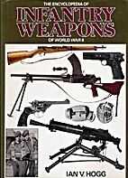 The encyclopedia of infantry weapons of…