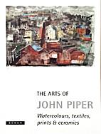 The Arts of John Piper - Watercolours,…