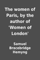 The women of Paris, by the author of…