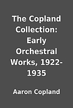 The Copland Collection: Early Orchestral…