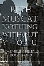 Nothing Without You (Remember The Eyes (Book…
