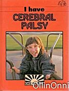 I Have Cerebral Palsy (One World) by Brenda…