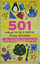 501 Ways to be a Better Cross Stitcher by…
