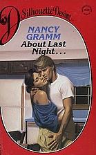 About Last Night... by Nancy Gramm