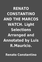 RENATO CONSTANTINO AND THE MARCOS WATCH.…